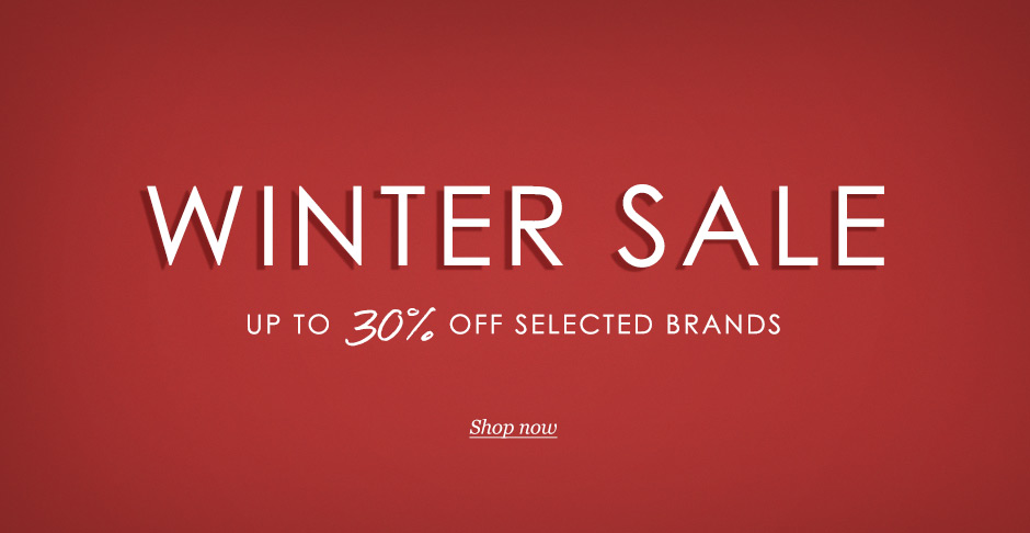 Winter Sale Now On - up to 30% off selected brands
