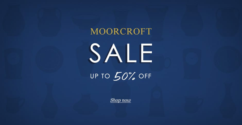 Moorcroft Sale - up to 50% off